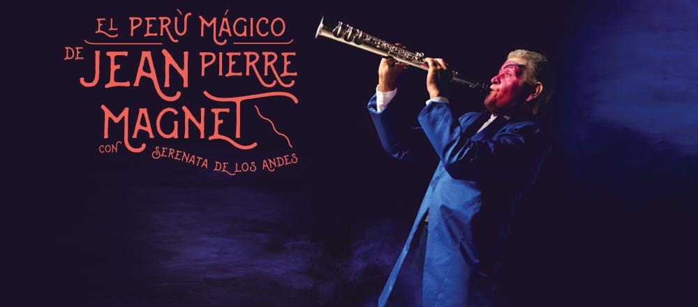 JEAN PIERRE MAGNET Y SERENATA DE LOS ANDES - Teleticket - Club De Suscriptores El Comercio Perú.