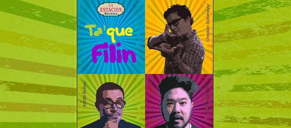 TA QUE FILIN  - Teleticket - Club De Suscriptores El Comercio Perú.