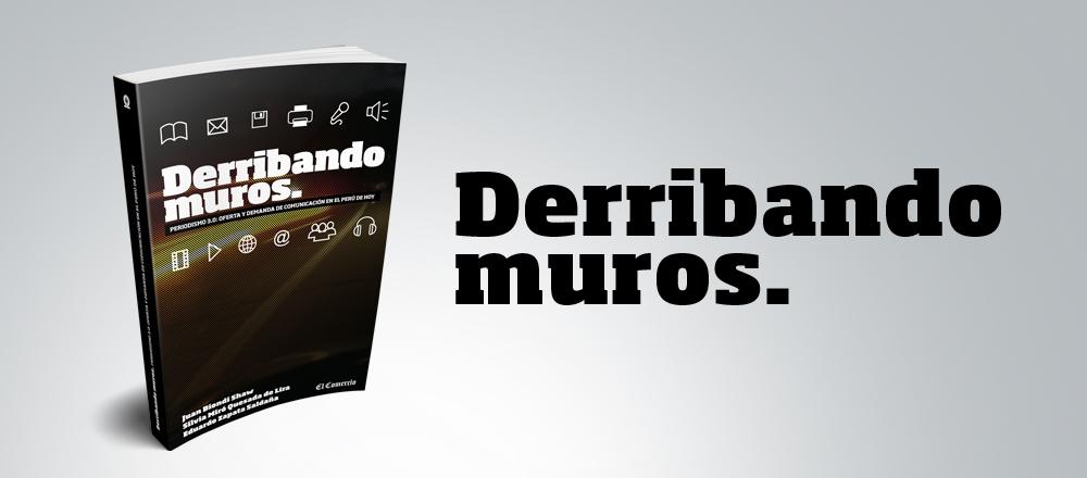 DERRIBANDO MUROS - CLUB DE SUSCRIPTORES - Club De Suscriptores El Comercio Perú.