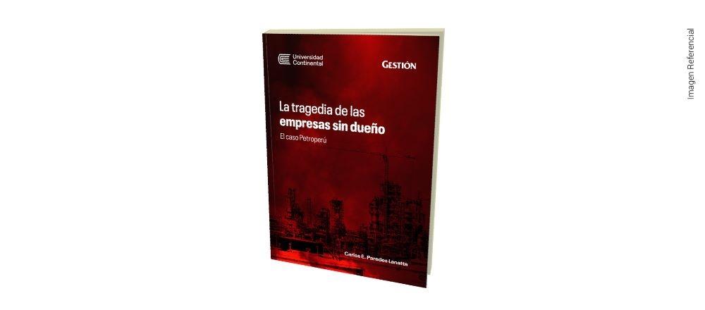 """LIBRO """"LA TRAGEDIA DE LAS EMPRESAS SIN DUEÑO"""" - UNIVERSIDAD CONTINENTAL - Club De Suscriptores El Comercio Perú."""