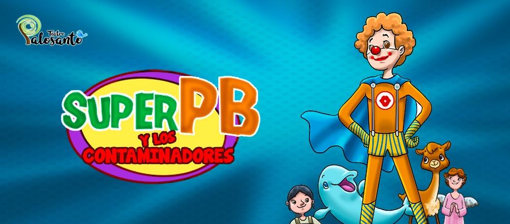 SUPER PB Y LOS CONTAMINADORES - Teleticket - Club De Suscriptores El Comercio Perú.